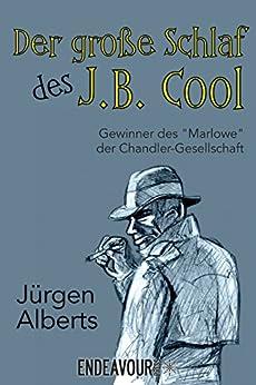 Der große Schlaf des J. B. Cool