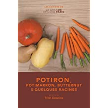 Potiron: Potimarron, butternut et quelques racines