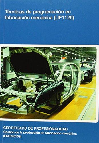 Técnicas de programación en fabricación mecánica (UF1125) por Antonio Salado Ortíz