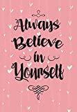 """2018 Calendar Schedule Organizer, Weekly Monthly Planner """"Always Believe in Yourself"""": Baby Pink, 2018 Planner with Inspirational Quotes, Planner 2018 ... Organizer 2018 (Planner 2018 Weekly Monthly)"""