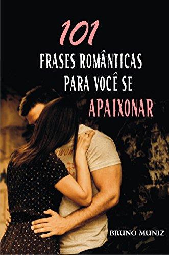101 Frases Românticas Para Você Se Apaixonar Portuguese