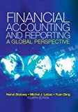 Financial Accounting and Reporting: A Global Perspective by Michel Lebas (2013-05-24)