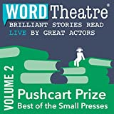 WordTheatre, the short story performance specialists, casts the perfect actors to bring great contemporary writing to life. The Pushcart Prize: Best of the Small Presses series, published every year since 1976, is the most honored literary project i...