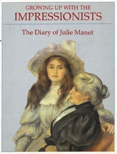 Growing Up With the Impressionists: The Diary of Julie Manet by Rosalind Debolande Roberts (1988-03-03)