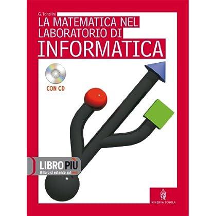 Fondamenti E Metodi Di Matematica. Laboratorio Di Informatica. Per Le Scuole Superiori. Con Cd-Rom