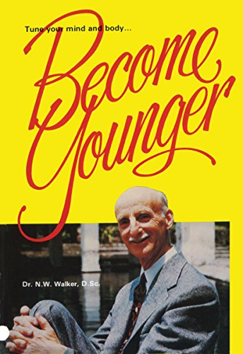 Become Younger - Dr Norman W Walker