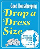ISBN:  - Good Housekeeping Drop a Dress Size: Lose 5lbs and keep it off for good!