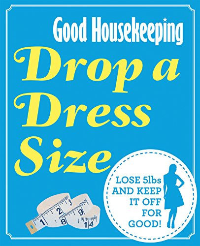 good-housekeeping-drop-a-dress-size-lose-5lbs-and-keep-it-off-for-good