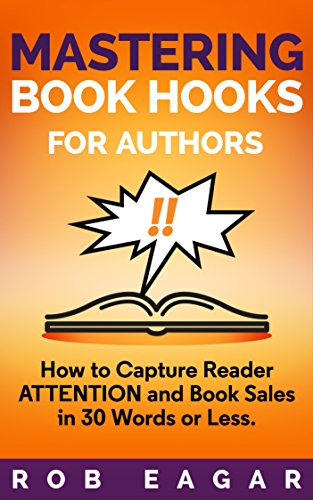 Mastering Book Hooks for Authors: How to Capture Reader Attention and Book Sales in 30 Words or Less (English Edition)