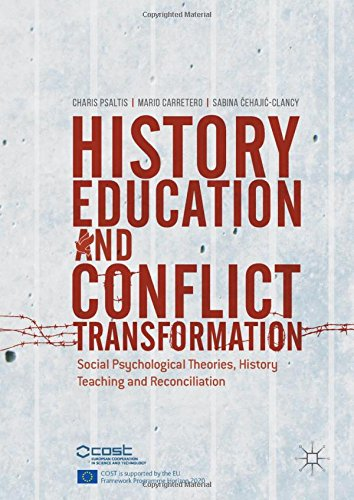 History Education and Conflict Transformation: Social Psychological Theories, History Teaching and Reconciliation