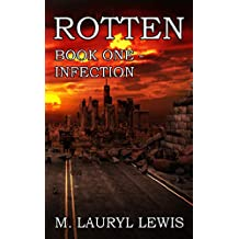 ROTTEN: Book One - Infection (The Rotten Series 1)