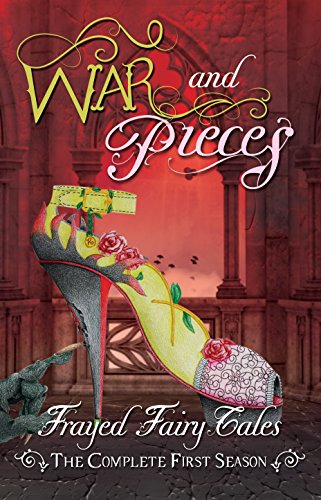 war-and-pieces-the-complete-first-season-frayed-fairy-tales-english-edition