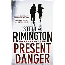 Present Danger by Stella Rimington (29-Jul-2010) Paperback