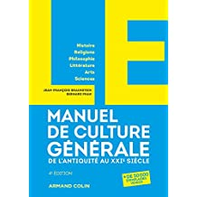 LE Manuel de Culture générale - 4e éd. - De l'Antiquité au XXIe siècle