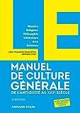 LE Manuel de Culture générale - 4e éd. - De l'Antiquité...