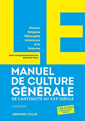 LE Manuel de Culture générale - 4e éd. - De l'Antiquité au XXIe siècle par Jean-François Braunstein