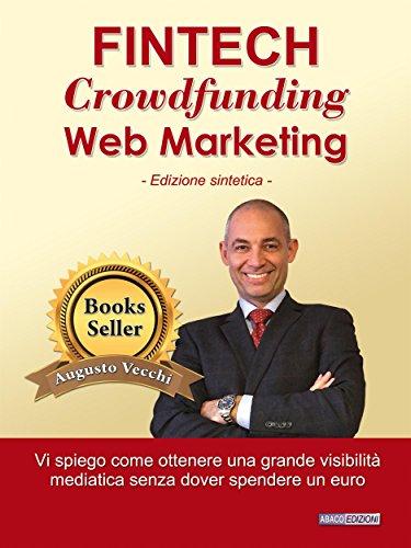 Fintech, Crowdfunding, Web Marketing: Come ottenere una grande visibilità mediatica senza spendere un euro