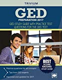 GED Preparation 2017: GED Study Guide with Practice Test Questions for the GED