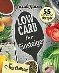 Low Carb für Einsteiger: 30-Tage-Chal...