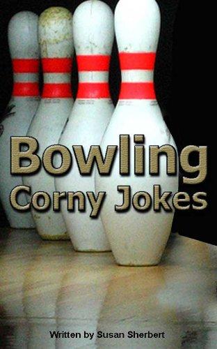 Bowling Corny Jokes and Humor (English Edition) por S.L. Sherbert