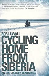 Cycling Home from Siberia by Lilwall, Rob ( AUTHOR ) Aug-19-2010 Paperback