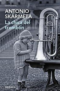 La chica del trombón par  Antonio Skármeta