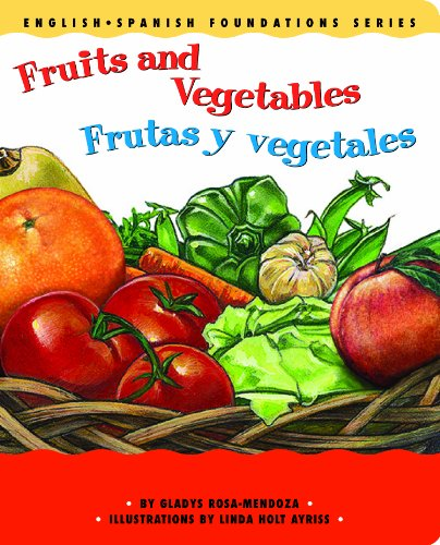 Fruits And Vegetables/Frutas y Vegetales: 10 (English-spanish Foundations Series) por Gladys Rosa-Mendoza