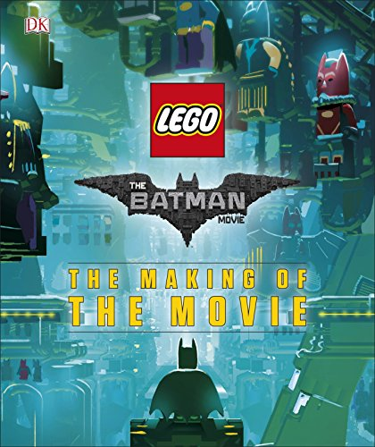 The LEGO Batman movie. The making of the movie por Vv.Aa.