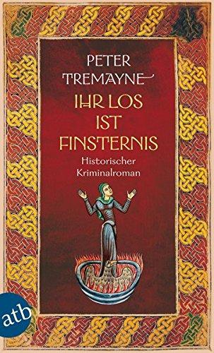 Tremayne, Peter: Ihr Los ist Finsternis