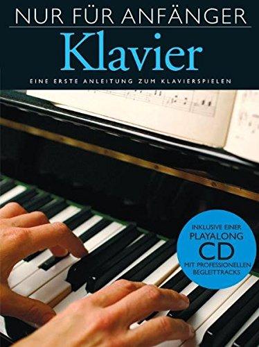 Nur Für Anfänger - Klavier (leicht verständlicher & klar gegleiderter Einsteigerkurs für Klavier): Lehrmaterial