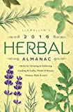Llewellyn's 2016 Herbal Almanac: Herbs for Growing & Gathering, Cooking & Crafts, Health & Beauty, History, Myth & Lore (Llewellyn's Herbal Almanac)