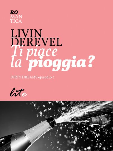 Livin Derevel - Dirty Dreams episodio 1 - Ti piace la pioggia? (2014)