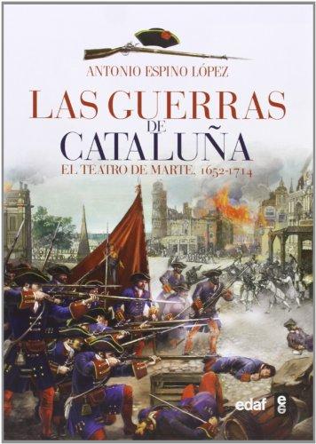 LAS GUERRAS DE CATALUÑA. EL TETARO DE MARTE (1652-1714) (Crónicas de la Historia) por ANTONIO ESPINO LÓPEZ