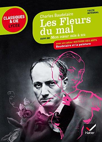 Les Fleurs du mal: suivi d'Un coeur mis à nu par Baudelaire