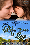 When There is Love: A Christian Romance (The McKinleys Book 3) (English Edition)