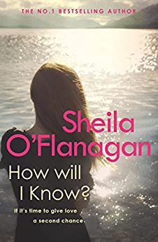 How Will I Know?: A life-affirming read of love, loss and letting go by [O'Flanagan, Sheila]