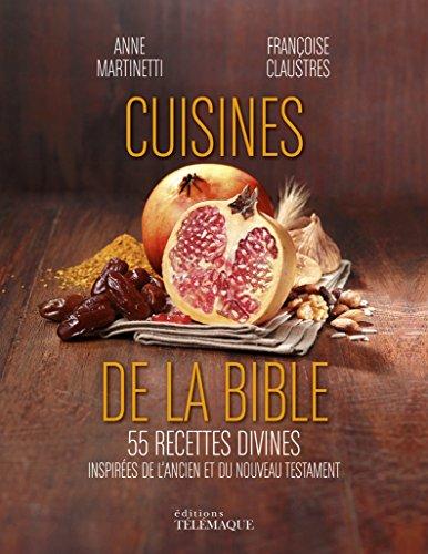 Cuisines de la Bible - 50 recettes divines