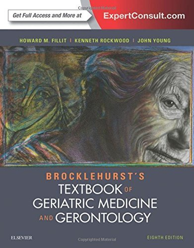 Brocklehurst's Textbook of Geriatric Medicine and Gerontology, 8e by Howard M. Fillit MD (2016-07-14)