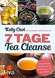 7 Tage Tea Cleanse: Innere Reinigung, minus 4 Kilo und ein flacher Bauch in nur einer Woche!