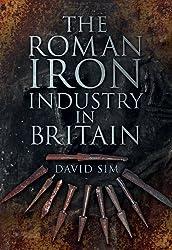 The Roman Iron Industry in Britain
