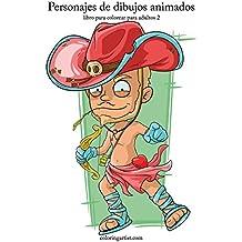 Personajes de dibujos animados libro para colorear para adultos 2: Volume 2