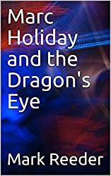 Marc Holiday and the Dragon's Eye