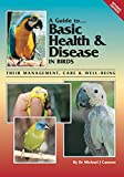 Basic Health and Disease in Birds (A Guide to)