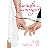 Casada... ¿contigo? (Spanish Edition)