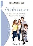 Adolescenza: Genitori e figli in trasformazione (Il bambino naturale)