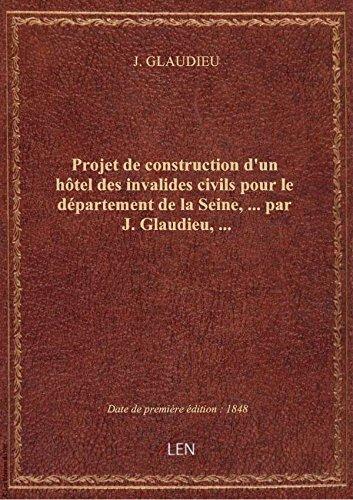 projet-de-construction-dun-hotel-des-invalides-civils-pour-le-departement-de-la-seine-par-j-gl