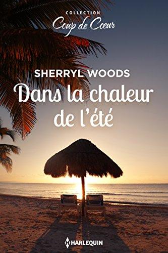 Dans la chaleur de l'été (Coup de coeur) (French Edition)