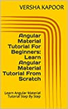 Angular Material Tutorial For Beginners: Learn Angular Material Tutorial From Scratch: Learn Angular Material Tutorial Step By Step (English Edition)