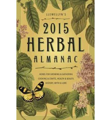 [ Llewellyn's 2015 Herbal Almanac: Herbs for Growing & Gathering, Cooking & Crafts, Health & Beauty, History, Myth & Lore Neff, Andrea ( Author ) ] { Paperback } 2014