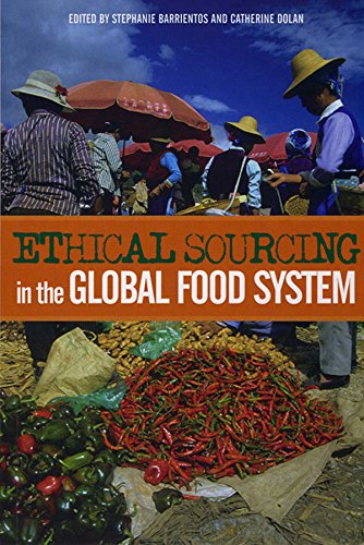 Ethical Sourcing in the Global Food System: Challenges and Opportunities to Fair Trade and the Environment
